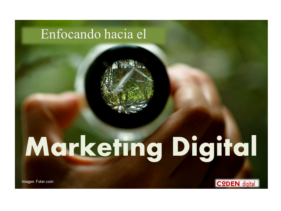 Enfocando hacia el Marketing digital