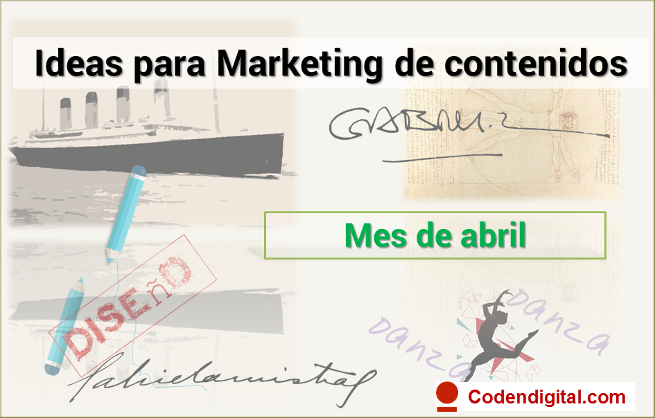 Ideas para Marketing de contenidos, mes abril